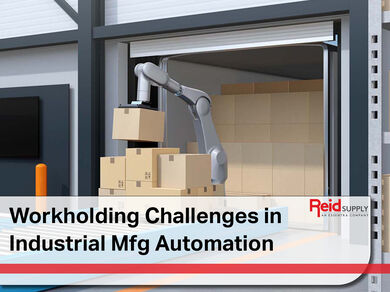 Workholding Challenged in Industrial Mfg Automation