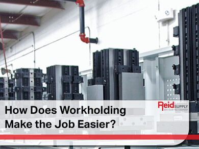 How Does Workholding Make the Job Easier