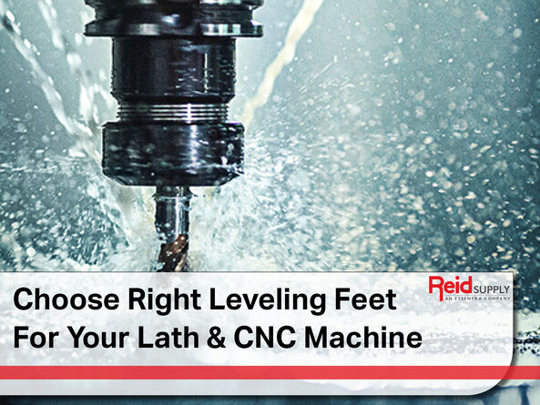 Choose Right Leveling Feet for Lath and CNC Machine